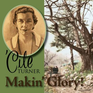 """Makin' Glory!"" -- A 2-CD set of 'Cile Turner's complete recordings, produced by Bryan S. Wright and issued by Rivermont Records in 2005. Click on the cover image to oder your own copy!"